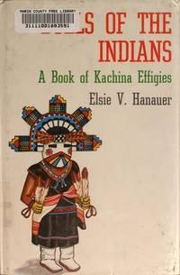 DOLLS OF THE INDIANS - A BOOK OF KACHINA EFFIGIES