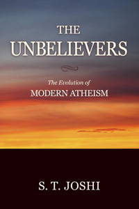 image of The Unbelievers: The Evolution of Modern Atheism