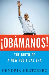 ¡OBÁMANOS!: The Birth of a New Political Era