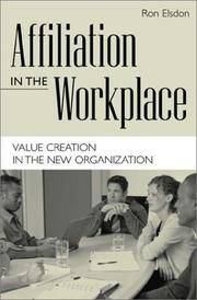 Affiliation in the Workplace: Value Creation in the New Organization.