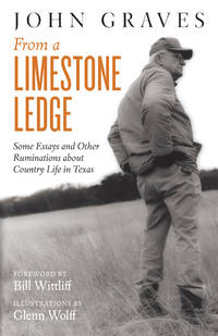 image of From a Limestone Ledge: Some Essays and Other Ruminations about Country Life in Texas