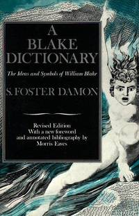 image of A Blake Dictionary: The Ideas and Symbols of William Blake
