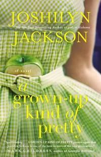 Grown-Up Kind of Pretty,A: A Novel