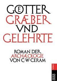 GTter, GrBer Und Gelehrte Roman Der ArchOlogie