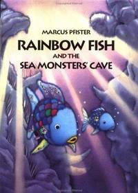 RAINBOW FISH AND THE SEA MONSTERS CAVE by PFISTER MARCUS - FIRST THUS - 2001 - from ardbooks and Biblio.com