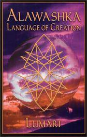 Alawashka: The Original Language and Vibrational Source of Creation