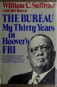 The Bureau: My thirty years in Hoover's FBI