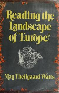 Reading the Landscape of Europe by  May Theilgaard Watts - First Edition - 1971 - from Bluestocking Books and Biblio.co.uk