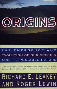 Origins : The Emergence and Evolution of Our Species and Its Possible Future