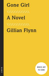 Gone Girl (Movie Tie-In Edition): A Novel by Gillian Flynn - Paperback - 2014-01-01 - from Books Express and Biblio.co.uk