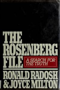 The Rosenberg File : A Search for the Truth by  Joyce  Ronald / Milton - First Printing - 1983 - from Novel Ideas Books (SKU: 173228)
