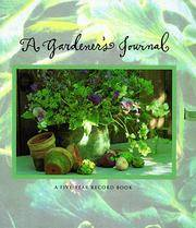 A Gardener's Journal -  A Five-Year Record Book by Kleinman, Kathryn - ©1995