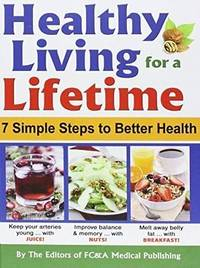 image of Healthy Living for a Lifetime: 7 Simple Steps to Better Health by staff of FC&A (2015-05-04)