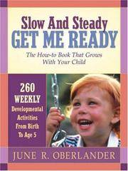 Slow and Steady Get Me Ready For Kindergarten: 260 Activities To Do With Your Child From Age 0 to...