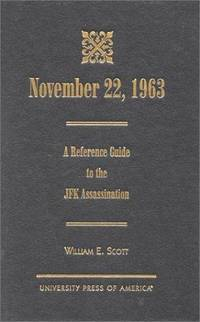NOVEMBER 22, 1963. A Reference Guide to the JFK Assassination.