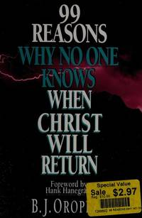99 Reasons Why No One Knows When Christ Will Return.