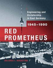 Red Prometheus: Engineering and Dictatorship in East Germany, 1945-1990 (Transformations: Studies in the History of Science and Technology) by Dolores L. Augustine - Hardcover - from BookHolders and Biblio.com