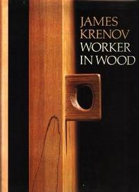 Worker in Wood by  James Krenov - First Edition - 1981 - from SCIENTEK BOOKS (SKU: HC-2)