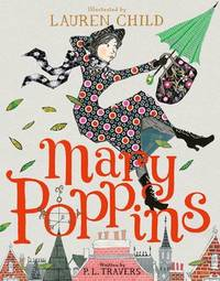 Mary Poppins >>>> A BEAUTIFUL ILLUSTRATED EDITION - FIRST EDITION THUS - SIGNED BY...