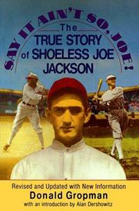 Say It Aint So, Joe!: The True Story of Shoeless Joe Jackson by Donald Gropman - Paperback - from allianz and Biblio.com