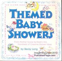 Themed Baby Showers: From Mother Goose to Noah\'s Ark. Hundreds of Creative Shower Ideas