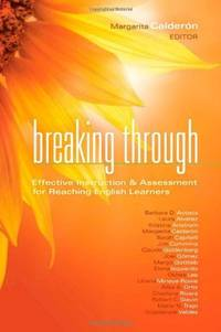 Breaking Through: Effective Instruction and Assessment for Reaching English Learners (Leading...