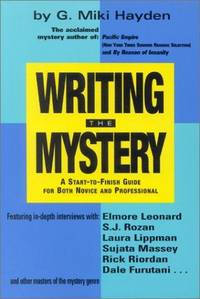 Writing the Mystery: A Start-To-Finish Guide for Both Novice and Profesessional.