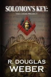 SOLOMON'S KEY THE CODIS PROJECT: A CONSPIRACY THRILLER R. Douglas Weber