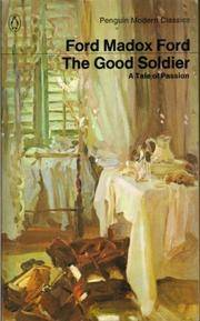 image of The Good Soldier: A Tale of Passion (Modern Classics)