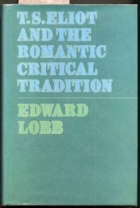 T.S. Eliot and the Romantic Critical Tradition
