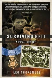 SURVIVNG HELL  a Pow's Journey by  LEO THORSNESS - FIRST EDITION - 2008 - from Gian Luigi Fine Books Inc. (SKU: 050228)