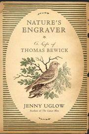 NATURE'S ENGRAVER: A LIFE OF THOMAS BEW
