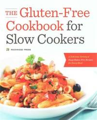 The Gluten-Free Cookbook for Slow Cookers: A Delicious...