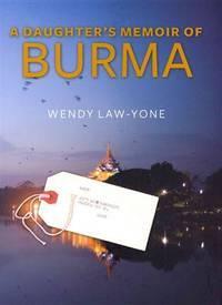 A Daughter's Memoir of Burma