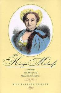 King's Midwife, a History and Mystery of Madame du Coudray
