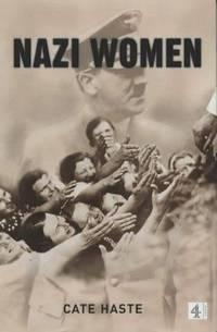 NAZI WOMEN: HITLER'S SEDUCTION OF A NATION.