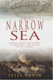 THE NARROW SEA: BARRIER,BRIDGE AND GATEWAY TO THE WORLD - THE HISTORY OF THE ENGLISH CHANNEL.