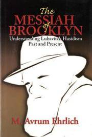 THE MESSIAH OF BROOKLYN Understanding Lubavitch Hasidism Past and Present