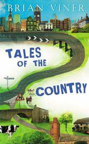 Tales Of The Country by  Brian Viner - 1st Edition - 2005 - from Lazarus Books Limited (SKU: 013869)