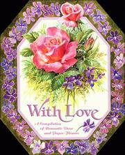 With Love: A Compilation of Romantic Verse and Paper Flowers
