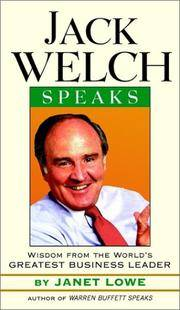 JACK WELCH SPEAKS: WISDOM FROM THE WORLDS GREATEST BUSINESS LEADER
