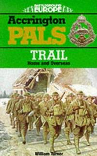 BATTLEGROUND EUROPE: TRAILS: ACCRINGTON PALS TRAIL