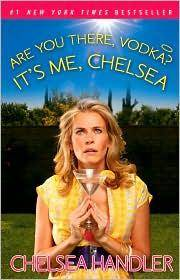 Are You There, Vodka It's Me, Chelsea