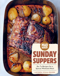 Mad Hungry: Sunday Suppers: Go-To Recipes for a Special Weekend Meal (The Artisanal Kitchen)