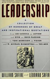Leadership: A Treasury of Great Quotations for Everybody Who Aspires to Succceed as a Leader