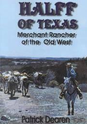 Halff of Texas  Merchant Rancher of the Old West