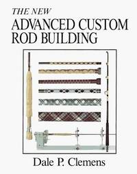 image of The New Advanced Custom Rod Building