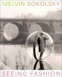 Melvin Sokolsky: Seeing Fashion