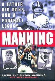 Manning A Father, His Sons and a Football Legacy