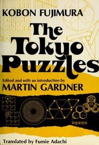 The Tokyo Puzzles by Fujimura, Kobon; Gardner, Martin (editor); ; Adachi, Fumie (translator) - 1978
